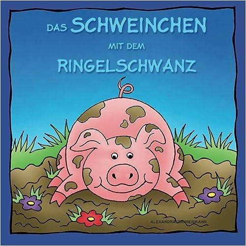 Das Schweinchen mit dem Ringelschwanz
