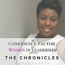 The Confidence Factor for Women in Leadership presents The Chronicles: An Exclusive Collection of Journals for Women in Leadership