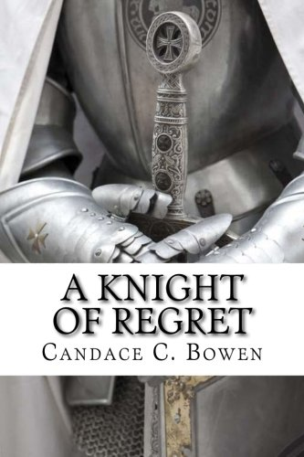 A Knight of Regret: Knight Series Book 5 (Volume 5)