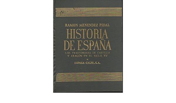 HISTORIA DE ESPAÑA XV - LOS TRASTÁMARAS DE CASTILLA Y ARAGÓN EN EL ...