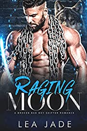 Raging Moon: A Broken Bad Boy Shifter Romance