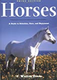 Horses: A Guide to Selection, Care, and Enjoyment
