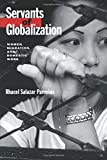 img - for Servants of Globalization: Women, Migration, and Domestic Work, First Edition book / textbook / text book
