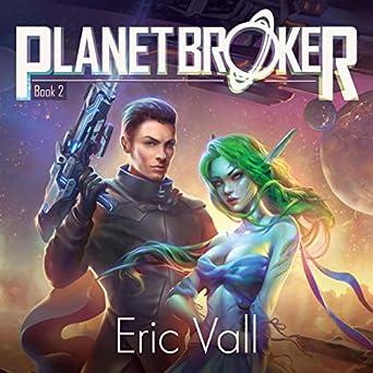 Planet Broker, Book 2 - Éric Vall