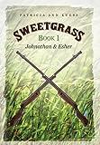 Sweetgrass: Book I, Patricia Ann Kuess, 1462011527