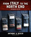 img - for From Italy to the North End: Photographs 1972-1982 book / textbook / text book