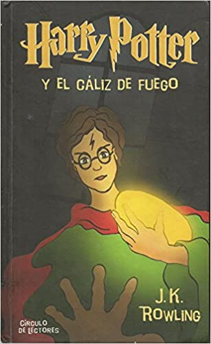 Harry Potter y el cáliz de fuego: Amazon.es: Rowling, J. K.: Libros