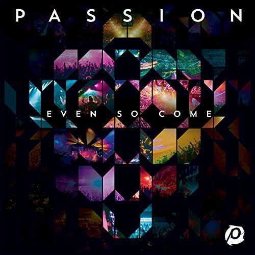 Passion: Even So Come (Live)