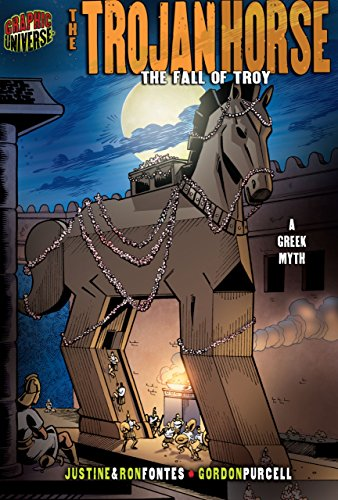 The Trojan Horse: The Fall of Troy [A Greek Myth] (Graphic Myths and Legends)