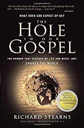 The Hole in Our Gospel: What does God expect of Us? The Answer that Changed my L