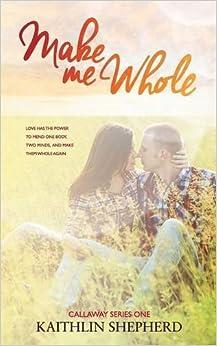 Make Me Whole: Volume 1 (Callaway)