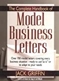The Complete Handbook of Model Business Letters, Jack Griffin, 0137691181
