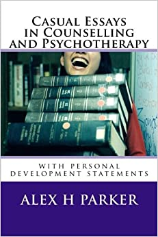 Casual Essays in Counselling and Psychotherapy: with personal development statements