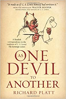 as one devil to another a fiendish correspondence in the tradition of c s lewis the screwtape letters