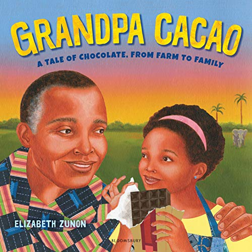 Grandpa Cacao: A Tale of Chocolate, from Farm to Family