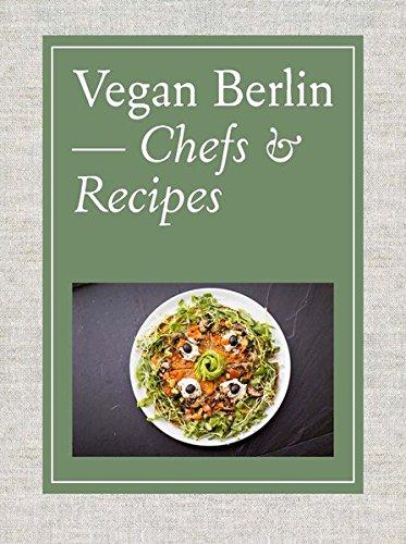 Vegan Berlin: Chefs & Recipes by Thomas Kierok