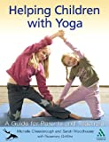 Helping Children with Yoga : A Guide for Parents and Teachers, Cheesbrough, Michelle and Woodhouse, Sarah, 1855392151