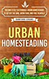 Urban Homesteading - Your Ultimate Guide to Self SustainabiltyBecome a Self Sustainable Urban Homesteader toGet off the Grid, Grow Food, and Free Yourself About the Book: Urban HomesteadingUrban homesteading is a way to step into the past and live a...