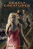 Deadly Creatures: A Lucius Fogg Novel (Volume 1)