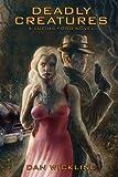 Deadly Creatures: A Lucius Fogg Novel (Volume 1)