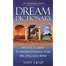 Dream Dictionary: An A-to-Z Guide to Understanding Your Unconscious Mind