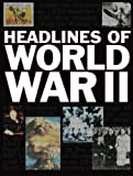 Headlines of World War II, SHARMAN and Ken Hills, 0237529971