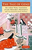The Tale of Genji: The Arthur Waley Translation of Lady Murasaki's Masterpiece with a new foreword by Dennis Washburn (Tuttle Classics)