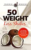 Coconut Oil Diet COCONUT OIL: 50 Weight Loss Shakes: Lose Weight Naturally With Coconut Oil And Coconut Milk Smoothies (Coconut Oil Recipes, Weight Loss Smoothies) (Smoothie Recipes For Rapid Weight Loss)