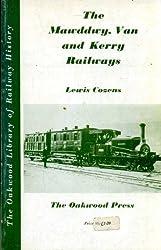 Mawddwy, Van and Kerry Railways (The Oakwood library of railway history)