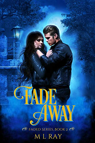Fade Away: A Paranormal Romance (Faded Paranormal Romance Series Book 2)