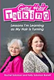 img - for Gray Hair Talking: Some lessons I'm learning as my hair is turning book / textbook / text book