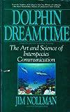 Dolphin Dreamtime, Jim Nollman, 0553344277
