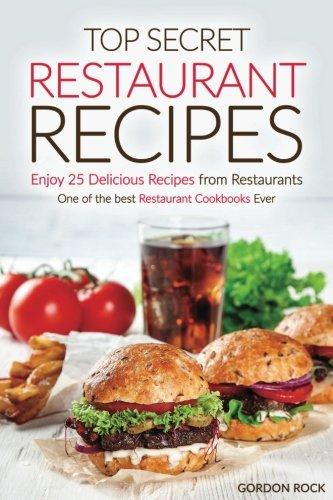 amazon top secret restaurant recipes gordon rock u s regional