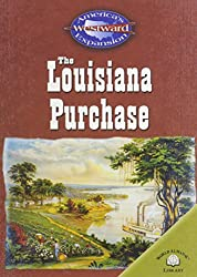 The Louisiana Purchase (America's Westward Expansion)