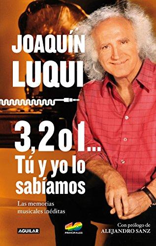 Descargar Libro 3, 2 O 1. Tú Y Yo Lo Sabíamos: El Legado Musical De Uno De Los Grandes Nombres De La Radio JoaquÍn Luqui
