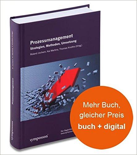 Prozessmanagement: Strategien, Methoden, Umsetzung
