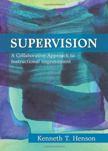 Supervision: A Collaborative Approach to Instructional Improvement by Kenneth T. Henson (2010-06-30)