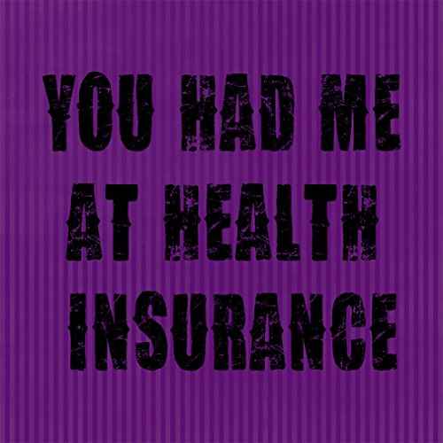 Fastasticdeals You Had Me at Health Insurance Style B Aluminum Metal Sign Purple 12X12 Inches