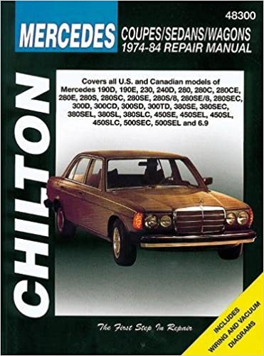 mercedes coupes, sedans, and wagons, 1974-84 repair manuals (chilton total  car care automotive repair manuals) 1st edition
