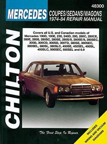 mercedes coupes sedans and wagons 1974 84 repair manuals chilton rh amazon com