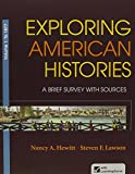 Exploring American Histories, V1 and LaunchPad for Exploring American Histories V1 (Access Card)