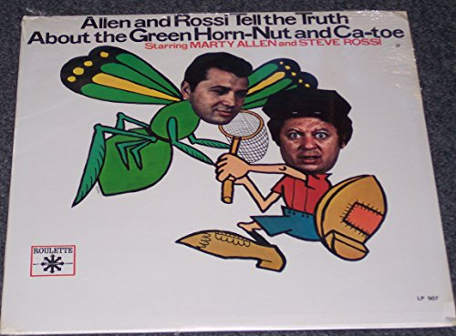 Allen and Rossi Tell the Truth About the Green Horn-Nut and Ca-toe