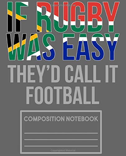 If Rubgy Was Easy Theyd Call It Football Composition