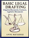 Basic Legal Drafting: Litigation Documents, Contracts, Legislative Documents