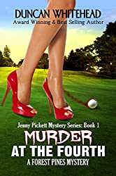 Murder At The Fourth: A Forest Pines Mystery (Forest Pines Mystery Series Book 1)