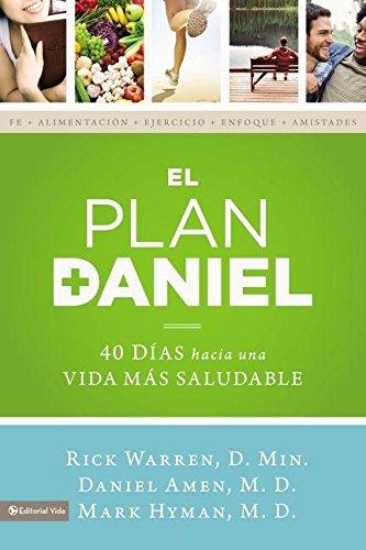 El Plan Daniel: 40 Días Hacia Una Vida Más Saludable (The Daniel Plan)