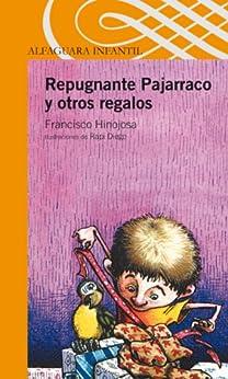 Repugnante Pajarraco y otros regalos (Spanish Edition