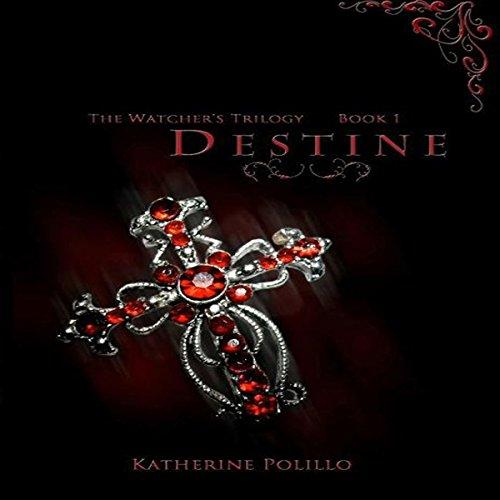 Destine: The Watcher's Trilogy, Book 1