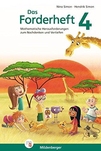 Das Forderheft Mathematik 4: Mathematische Herausforderungen zum Nachdenken und Vertiefen, Klasse 4 Übungsheft