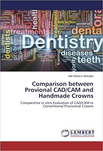 Book Comparison between Provional CAD/CAM and Handmade Crowns: Comparative in vitro Evaluation of CAD/CAM vs Conventional Provisional Crowns